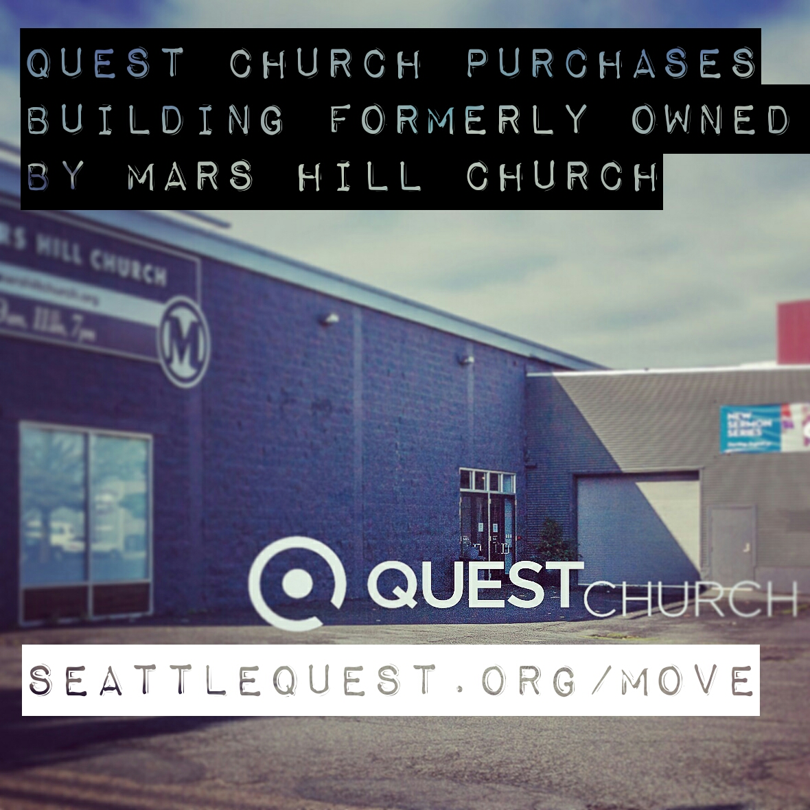 Quest Church has purchased the building formerly known as Mars Hill Church. Full transparency: Here?s why and